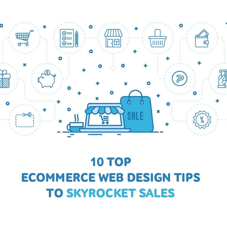 10 Top ecommerce web design tips to skyrocket sales