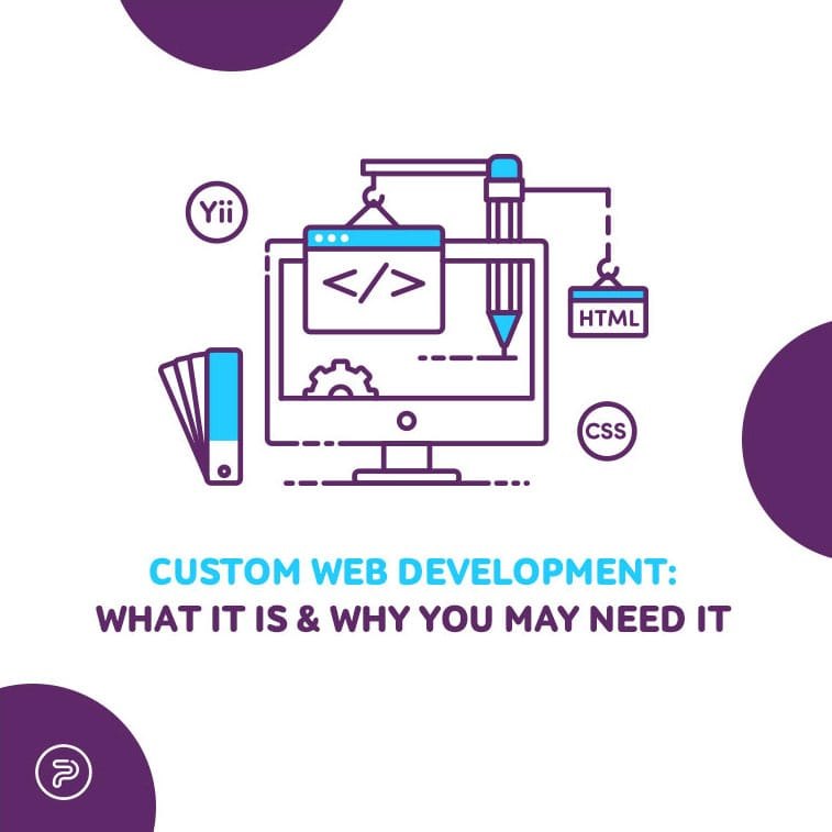 Custom web development: What it is & why you may need it