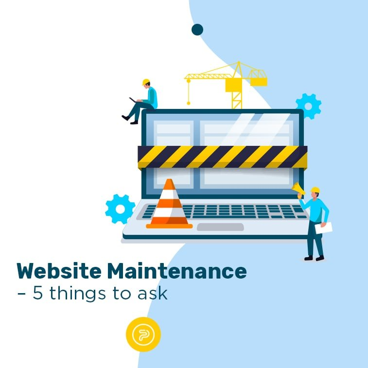 Website Maintenance – 5 things to ask