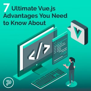 7 Ultimate Vue.js Advantages You Need to Know About