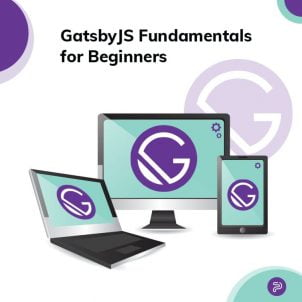 GatsbyJS Fundamentals for Beginners