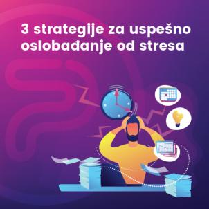 3 strategije za uspešno oslobađanje od stresa