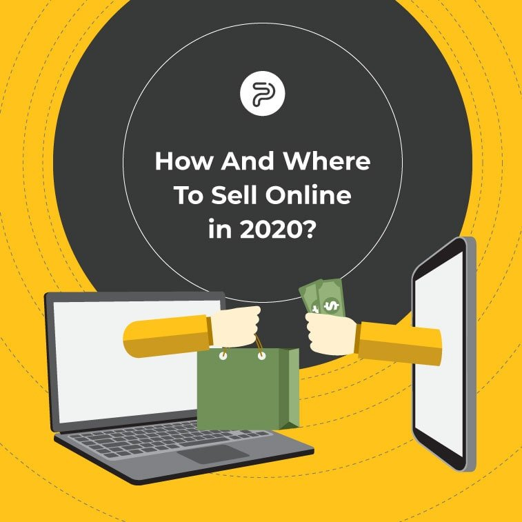 How and Where to Sell Online in 2020?