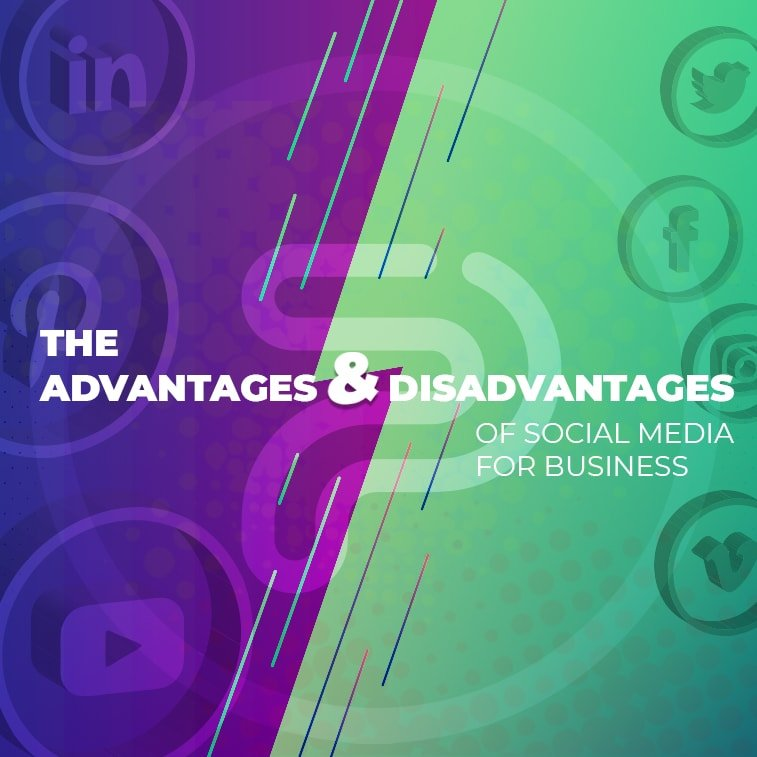 The Advantages & Disadvantages of Social Media For Business