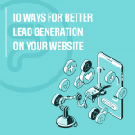 10 ways for better lead generation website