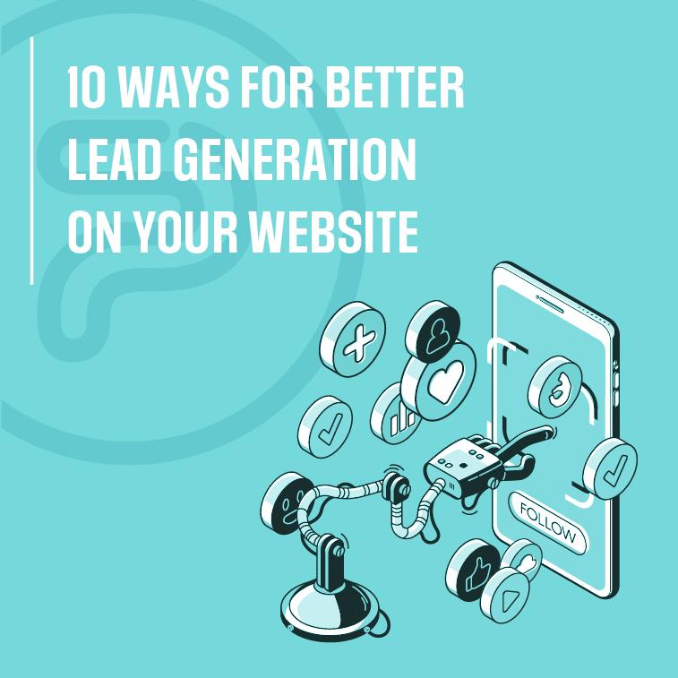 10 ways for better lead generation website