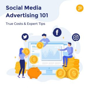 Social Media Advertising 101 – True Costs & Expert Tips