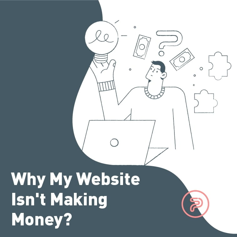 why my website isnt making money