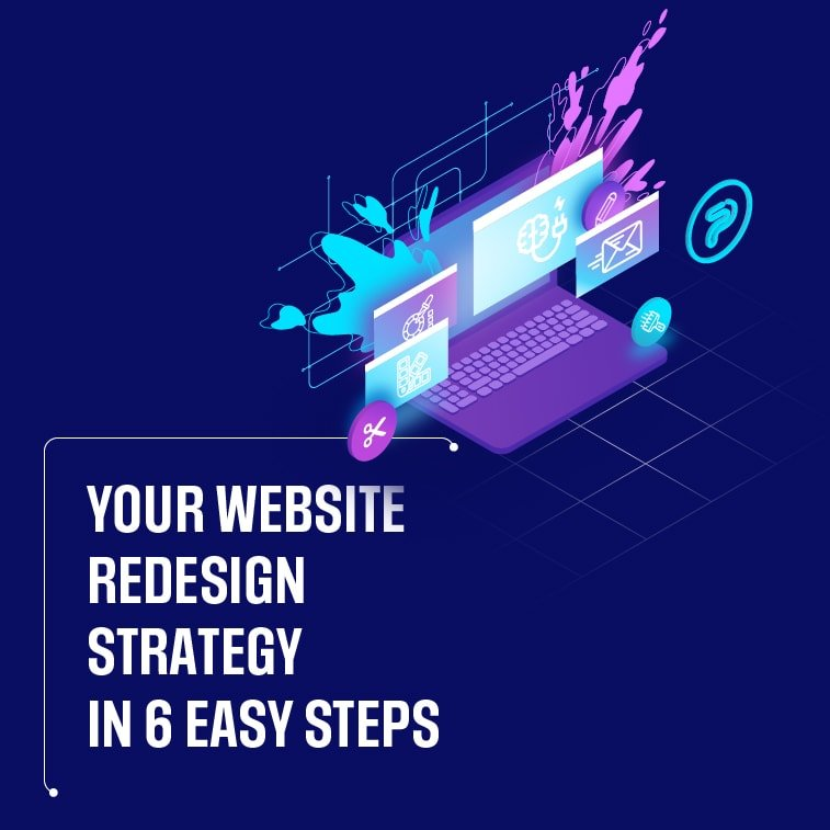 How to Plan Your Website Redesign Strategy in 6 Easy Steps