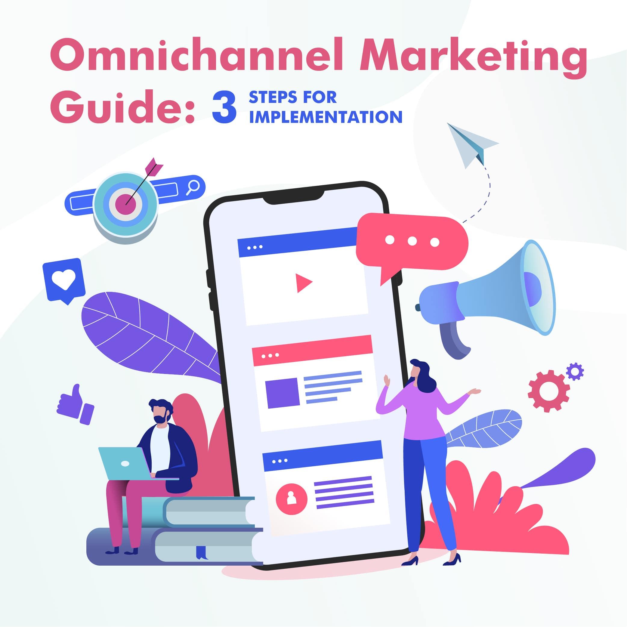 Omnichannel Marketing Guide – 3 Steps for Implementation