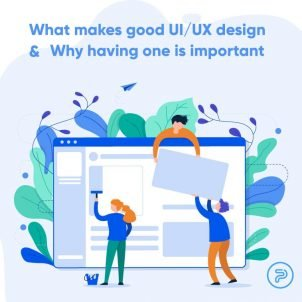 What Makes Good UI/UX Design & Why Having One Is Important