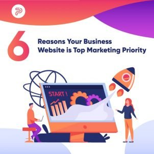 6 Reasons Your Business Website is Top Marketing Priority