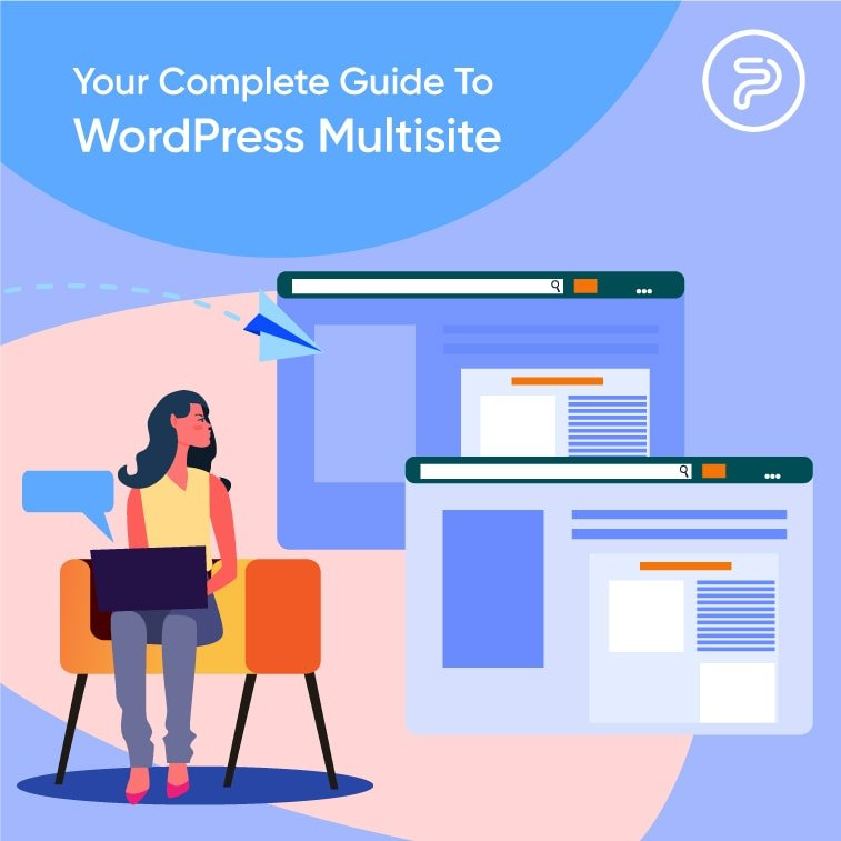 Your Complete Guide To WordPress Multisite