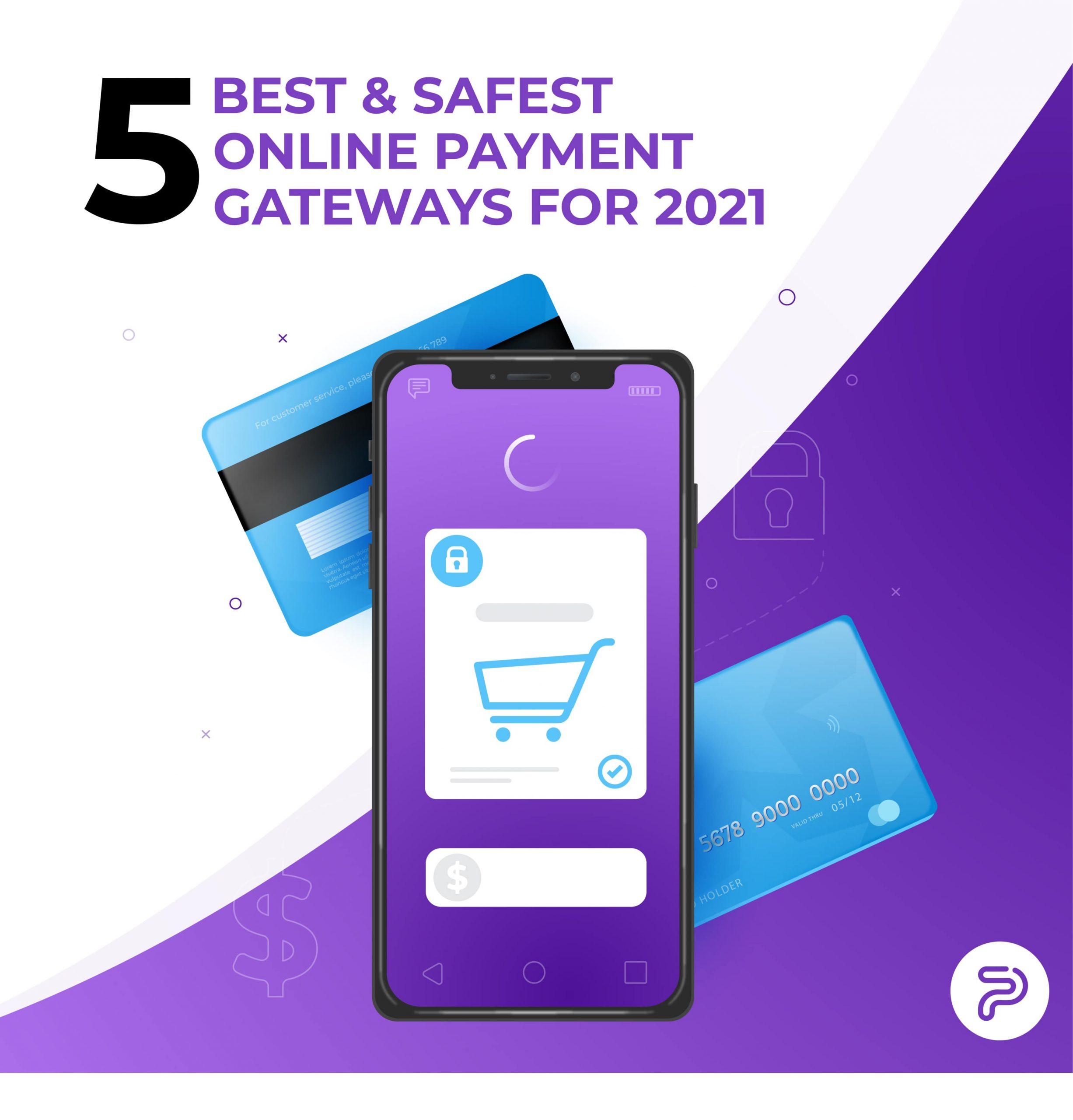 5 Best & Safest Online Payment Gateways For 2021