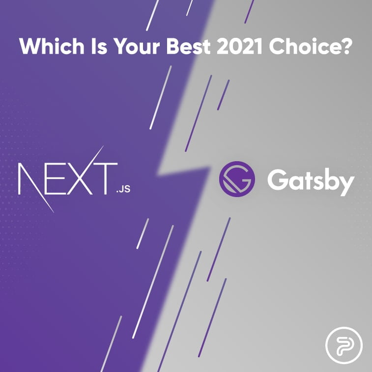 53369NextJS Vs Gatsby – Which Is Your Best 2021 Choice?