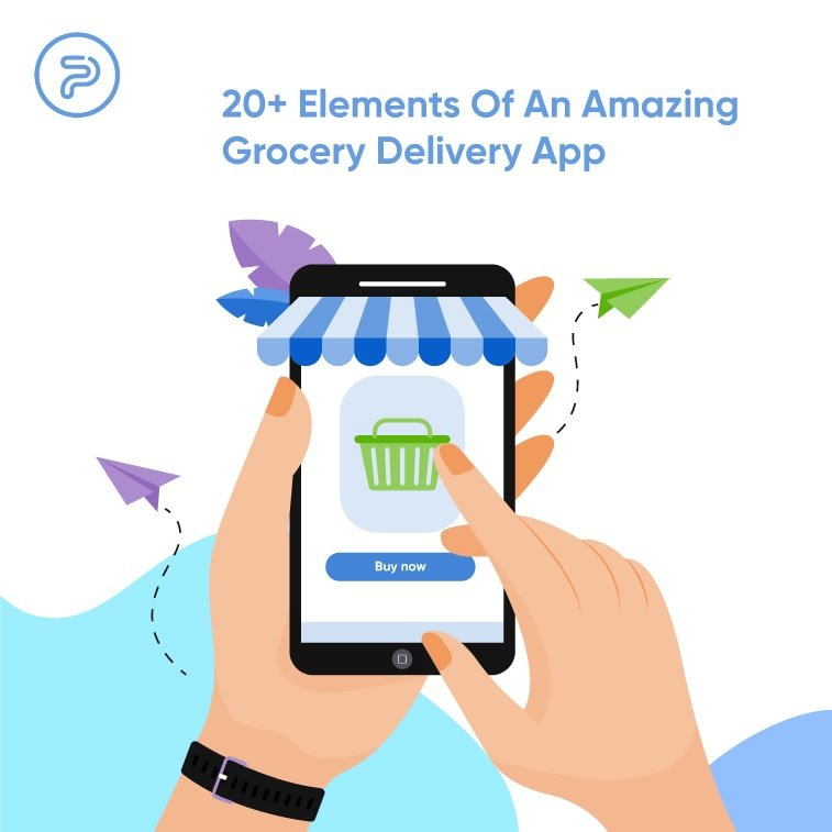 20+ Elements Of An Amazing Grocery Delivery App
