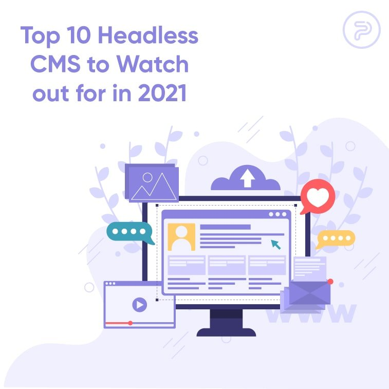 Top 10 Headless CMS to Watch out for in 2021