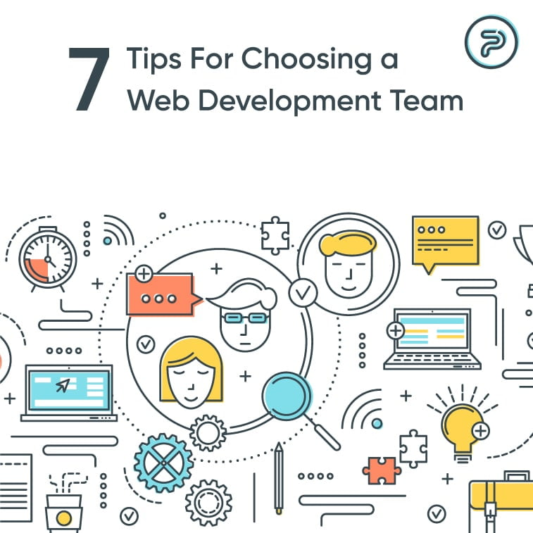 Web Development Team: 7 Simple Tips For Choosing The One
