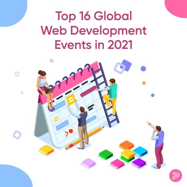 Top 16 Global Web Development Events in 2021