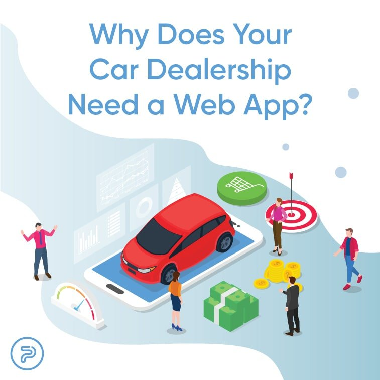 Why Does Your Car Dealership Need a Web App?