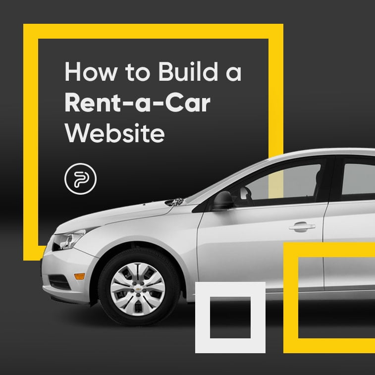 How to Build a Rent-a-Car Website: Site Features & Tips