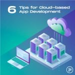 tips for cloud based application development