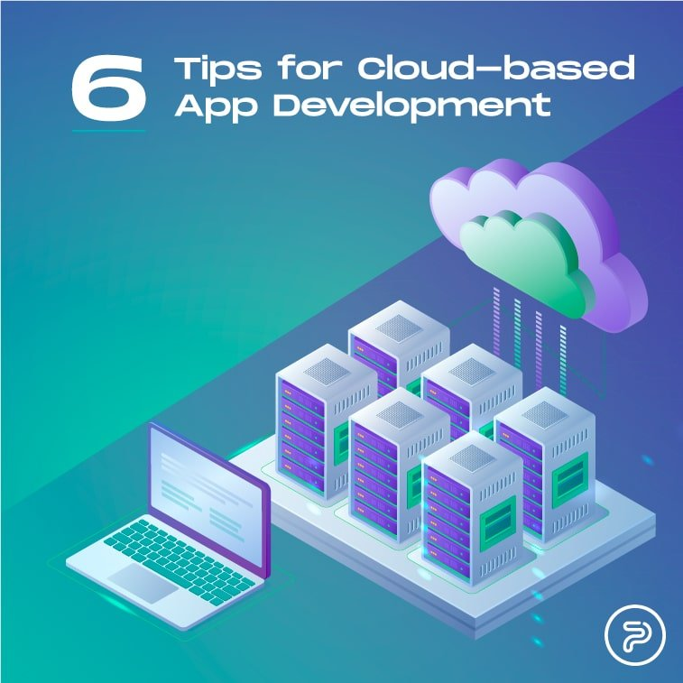 Cloud-Based App Development: 6 Tips to Avoid Common Pitfalls