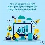 User Engagement i SEO: Kako poboljšati rangiranje angažovanjem korisnika?