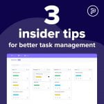 3 insider tips for better task management