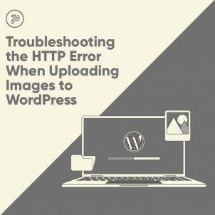 Troubleshooting the HTTP Error When Uploading Images to WordPress
