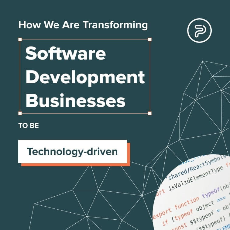 How Software Development is Transforming Businesses to be Technology-driven