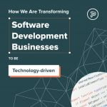 how to transform software development business to be tech driven