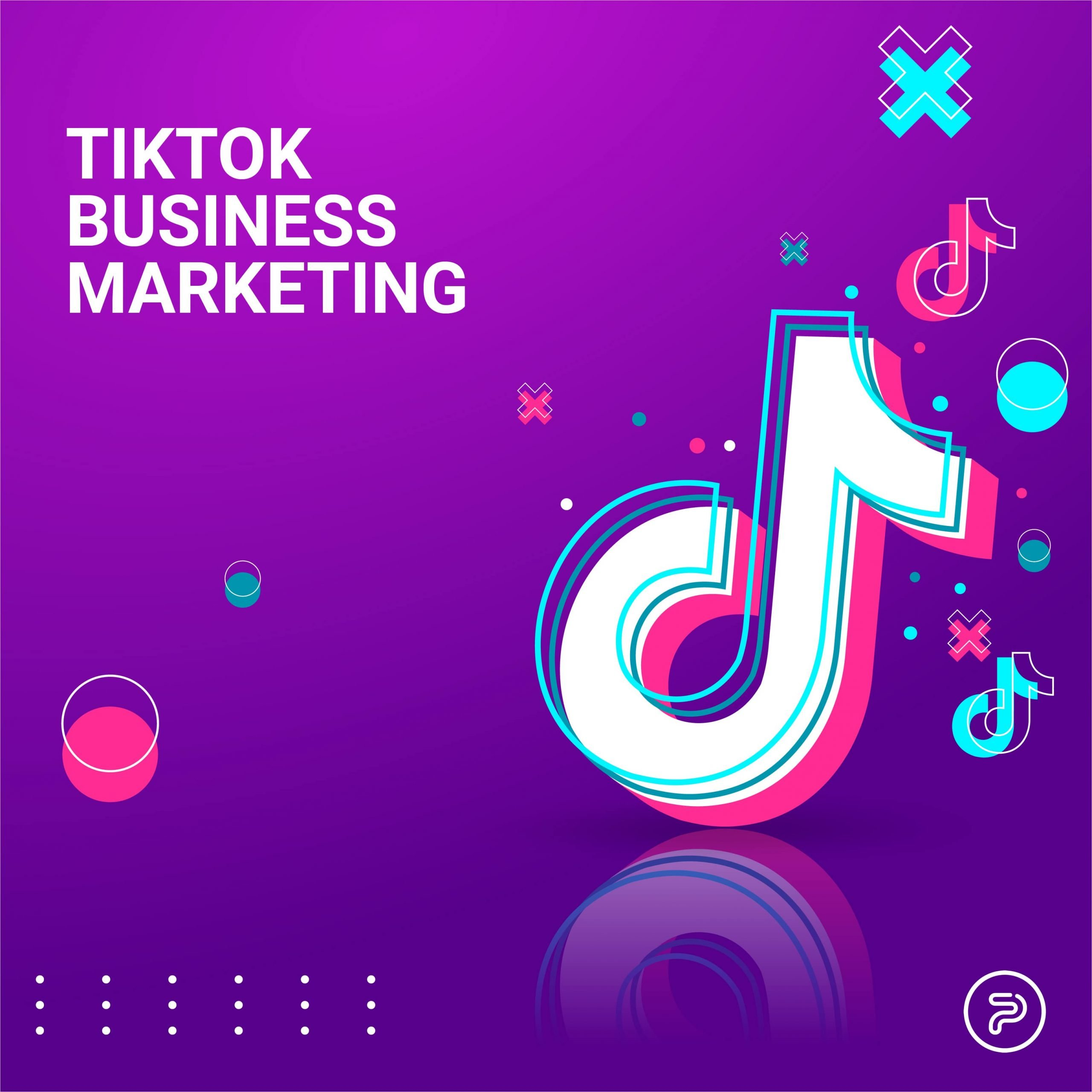 Best Tips And Strategies For TikTok Marketing For Business