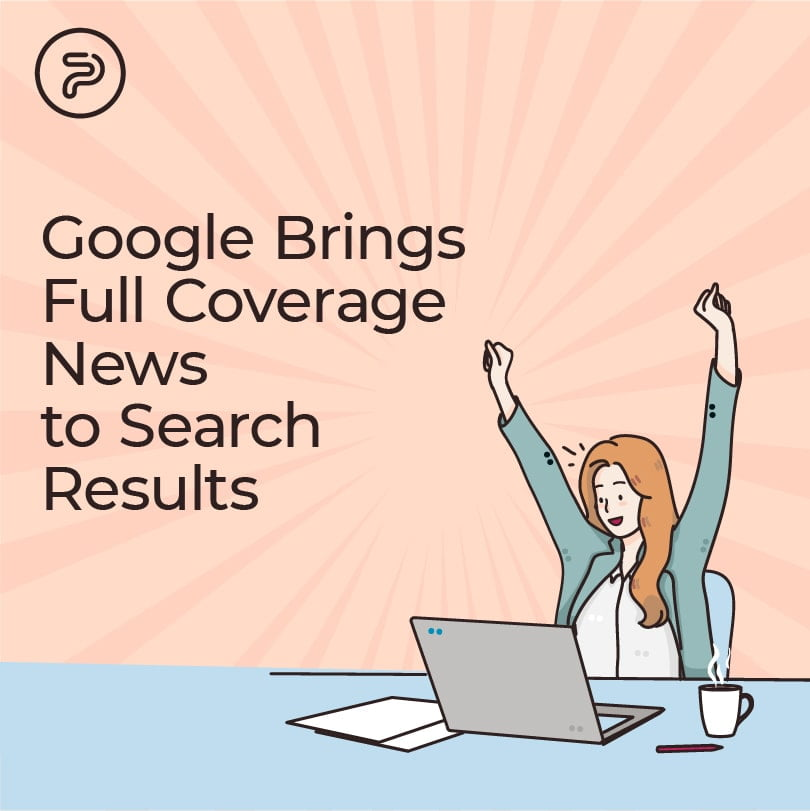 55933Google Brings Full Coverage News to Search Results