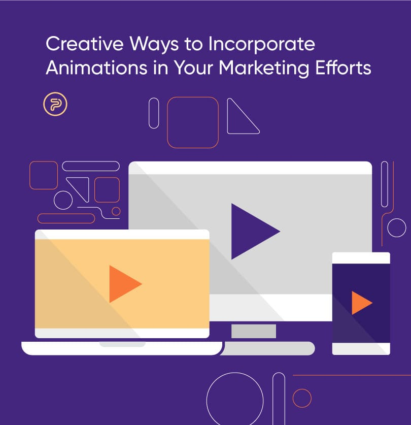 4 Creative Ways to Incorporate Animated Explainers into Your Digital Marketing Efforts