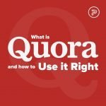 Quora – What is it & How to Use it Right
