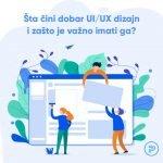 Šta čini dobar UI/UX dizajn?