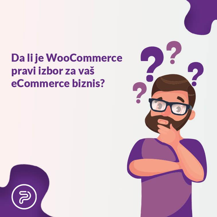 Da li je WooCommerce pravi izbor za vaš eCommerce biznis?