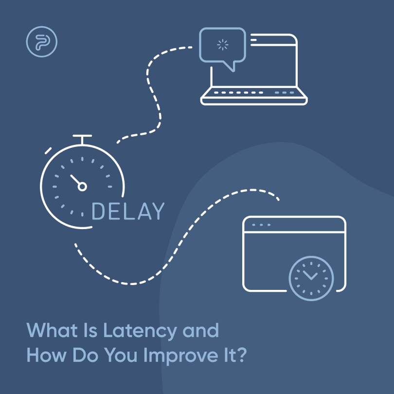 56589What Is Latency & How Do You Improve It?