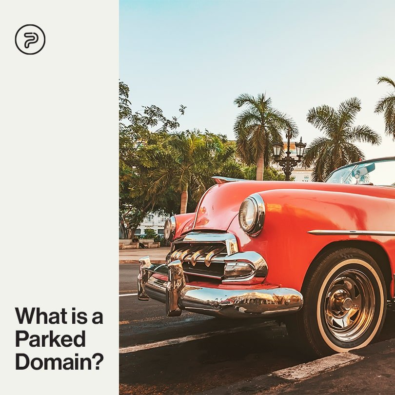 What is a Parked Domain and Why Should You Care?
